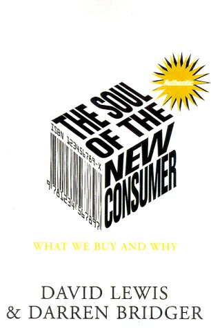 The Soul of the New Consumer by David Lewis