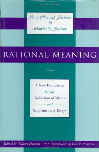 Rational Meaning: A New Foundation for the Definition of Words and Supplementary Essays