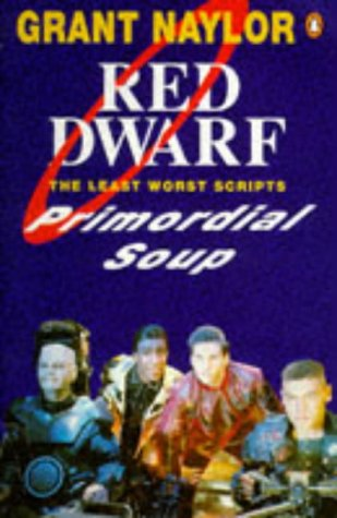 Primordial Soup: The Least Worst Scripts