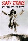 Scary Stories to Tell in the Dark by Alvin Schwartz