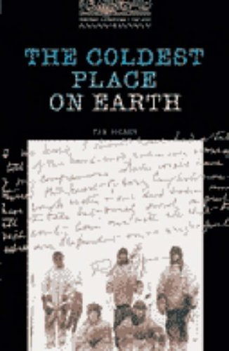 The Coldest Place on Earth: 400 Headwords (Oxford Bookworms Library)