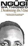 Decolonising the Mind by Ngũgĩ wa Thiong'o