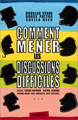 Comment Mener Les Discussions Difficiles