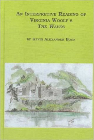An Interpretive Reading Of Virginia Woolf's The Waves