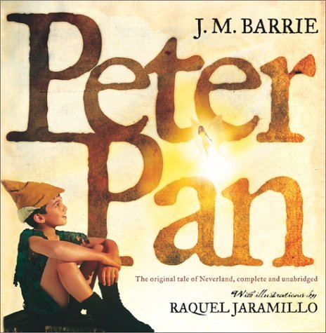 Peter Pan : The Original Tale of Neverland, Complete and Unabridged