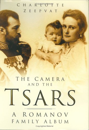 The Camera and the Tsars by Charlotte Zeepvat