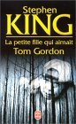 La petite fille qui aimait Tom Gordon by Stephen King