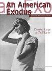 An American Exodus: A Record of Human Erosion - Dorothea Lange & Paul Taylor