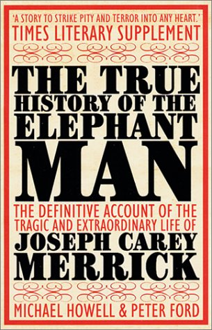 The True History of the Elephant Man