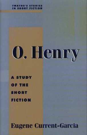 O. Henry: A Study of the Short Fiction