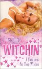 Witchin': A Handbook for Teen Witches