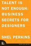 Talent Is Not Enough by Shel Perkins