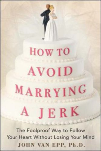 How not to marry a jerk