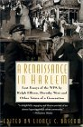 A Renaissance in Harlem: Lost Essays of the Wpa, by Ralph Ellison, Dorothy West, and Other Voices of a Generation