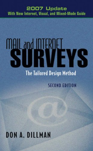 Mail and Internet Surveys: The Tailored Design Method: With New Internet, Visual, and Mixed-Mode Guide