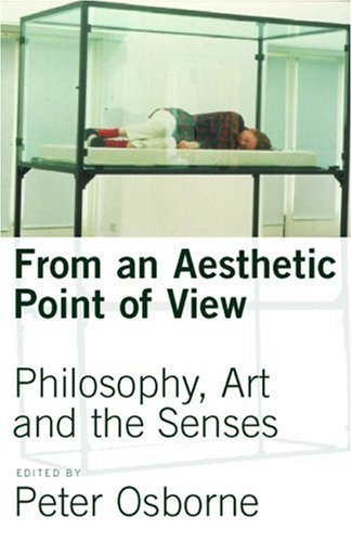 From  an Aesthetic Point of View: Philosophy, Art and the Senses