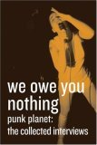 We Owe You Nothing: Punk Planet: The Collected Interviews