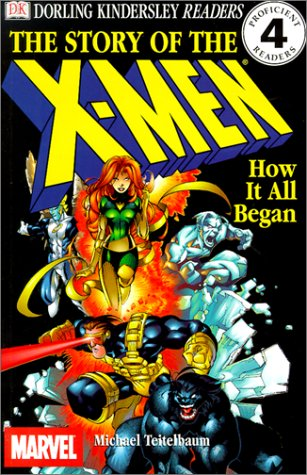 The Story of the X-Men: How It All Began (DK Readers: Level 4)
