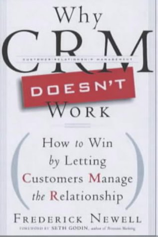 Why CRM Doesn't Work by Frederick Newell