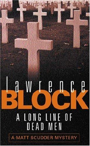 A Long Line of Dead Men by Lawrence Block