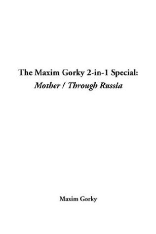 The Maxim Gorky 2-In-1 Special: Mother / Through Russia