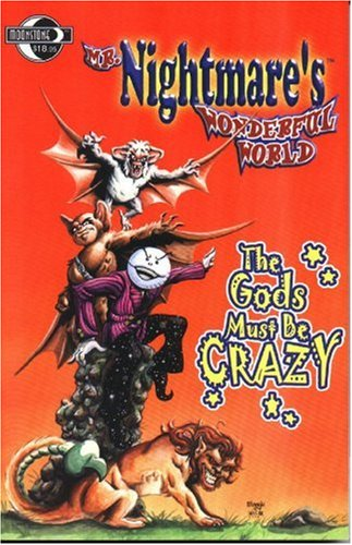 Mr. Nightmare's Wonderful World Volume 1: The Gods Must Be Crazy