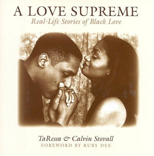 A Love Supreme Real Life Stories Of Black Love By Taressa Stovall