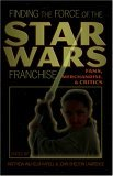 Finding the Force of the Star Wars Franchise: Fans, Merchandise, and Critics