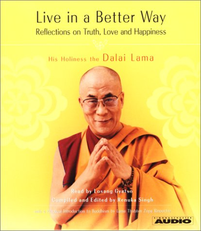 Live in a Better Way: Reflections on Truth, Love and Happiness
