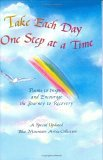 Take Each Day One Step at a Time: Poems to Inspire and Encourage the Journey to Recovery