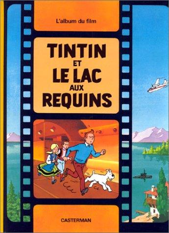 Tintin et le lac aux requins by Hergé