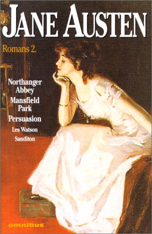 Jane Austen   Romans, Tome 2:  Northanger Abbey   Mansfield Park   Persuasion   Les Watson   Sanditon