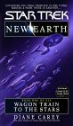 Wagon Train to the Stars (Star Trek: New Earth, #1)