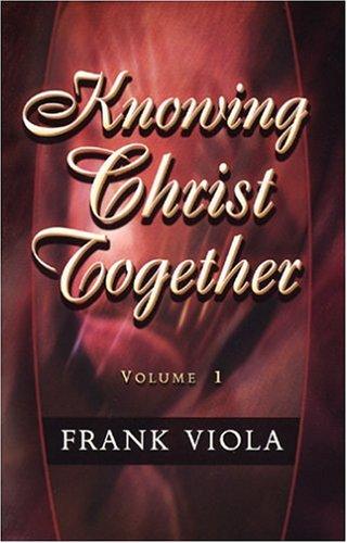 Knowing Christ Together Volume 1