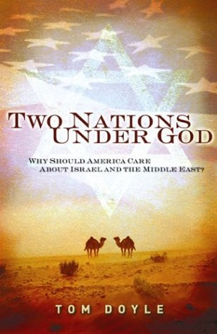 Two Nations Under God: Why Should America Care about Israel and the Middle East?