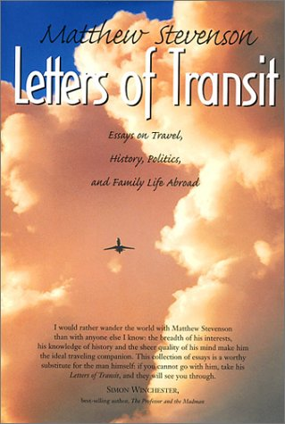 Letters of Transit: Essays on Travel, Politics, and Family Life Abroad
