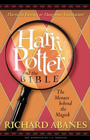 Harry Potter and the Bible: The Menace Behind the Magick