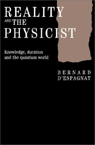 Reality and the Physicist by Bernard d'Espagnat