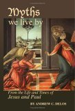 Myths We Live By : From the times of Jesus and Paul