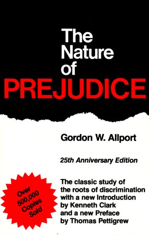 The Nature of Prejudice by Gordon W. Allport