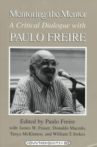 Mentoring the Mentor by Paulo Freire