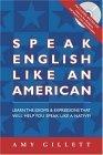 Speak English Like an American: You Already Speak English-- Now Speak It Even Better!