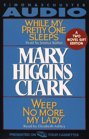 Mary Higgins Clark Gift Set Cst: While My Pretty One Sleeps and Weep No More My Lady