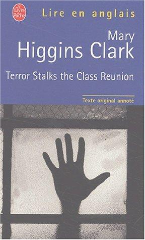 Terror Stalks the Class Reunion by Mary Higgins Clark