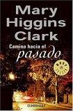 Camino hacia el pasado by Mary Higgins Clark
