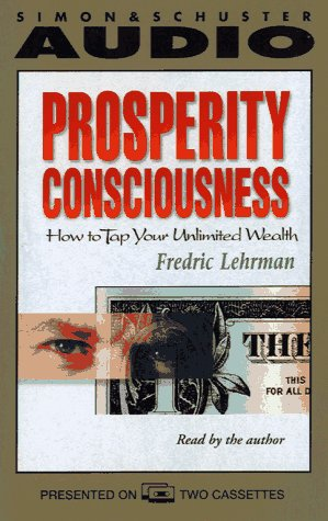 Prosperity Consciousness How to Tap Your Unlimited Wealth: How to Tap Your Unlimited Wealth