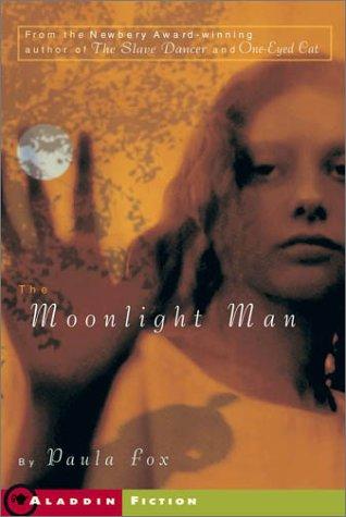 The Moonlight Man by Paula Fox
