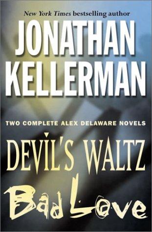 Devil's Waltz / Bad Love by Jonathan Kellerman
