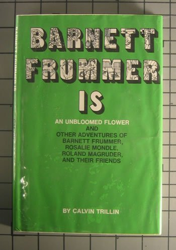 barnett-frummer-is-an-unbloomed-flower-and-other-adventures-of-barnett-frummer-rosalie-mondle-roland-magruder-and-their-friends