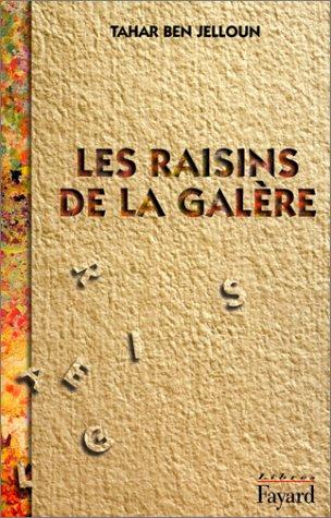 Les Raisins de la galère by Tahar Ben Jelloun